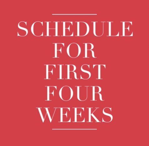 CSH Schedule for the First FOUR WEEKS of School