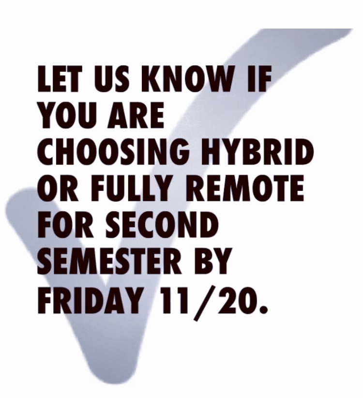 Students MUST choose HYBRID or FULLY REMOTE by Friday, Nov. 20